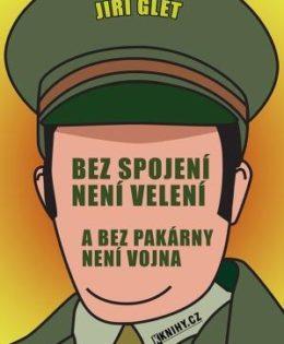 Jiří Glet ve své nové knize vzpomíná na vojnu